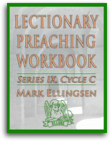 Lectionary Preaching Workbook, Series IX, Cycle C by Mark Ellingsen